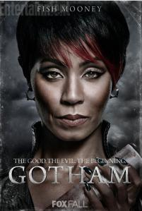 Why does Fish Mooney  have a character banner like audience's already know who she is? Whaaa... ?! And really, a tough as nails female gangster has no problem with folks calling her Fish? Really?!